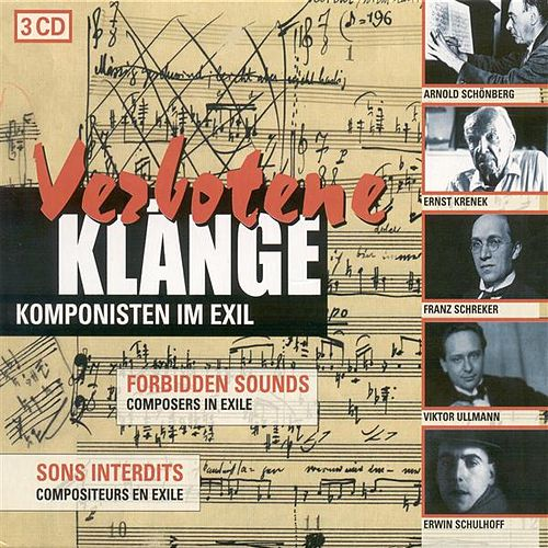 Composers In Exile - Zemlinsky, A. Von / Schreker, F. / Schulhoff, E. / Ullmann, V. / Hindemith, P. / Schoenberg, A. / Milhaud, D. by Various Artists