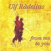 Play & Download Radelius, Ulf: From Me to You by Various Artists | Napster