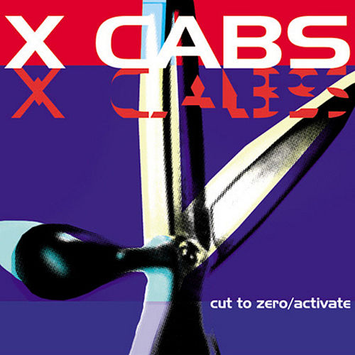 Play & Download Cut To Zero/Activate by X Cabs | Napster