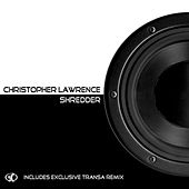 Play & Download Shredder by Christopher Lawrence | Napster