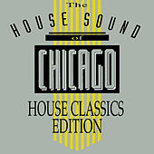 Play & Download The House Sound Of Chicago - House Classics Edition by Various Artists | Napster