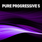 Play & Download Pure Progressive 5 by Various Artists | Napster