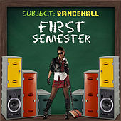Play & Download First Semester: Dancehall by Various Artists | Napster