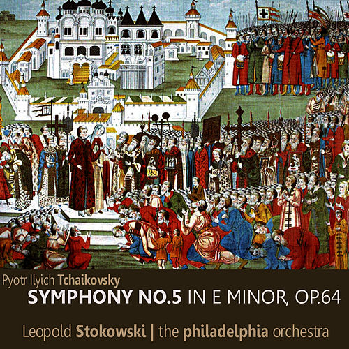 Play & Download Tchaikovsky: Symphony No. 5 in E Minor, Op. 64 by Philadelphia Orchestra | Napster