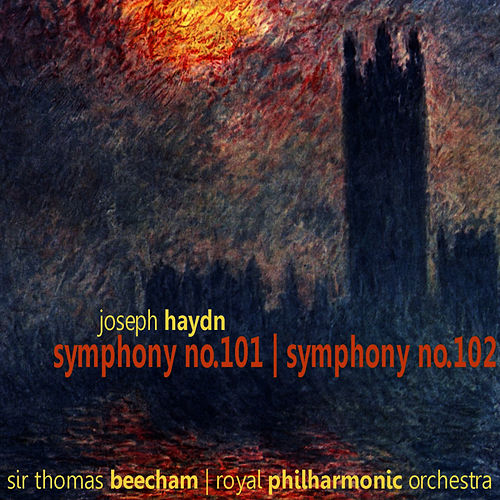 Haydn: Symphony No. 101 in D, Symphony No. 102 in B-Flat by Royal Philharmonic Orchestra