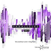 Play & Download Parallèles - Eclosion (The Remixes, Pt. 1) by Terry Lee Brown Jr. | Napster