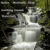 Soothing Sounds of Waterfalls by Relax - Meditate - Sleep