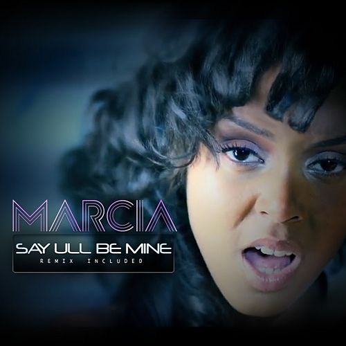 Play & Download Say Ull Be Mine by Marcia | Napster