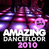 Play & Download Amazing Dancefloor 2010 by Various Artists | Napster