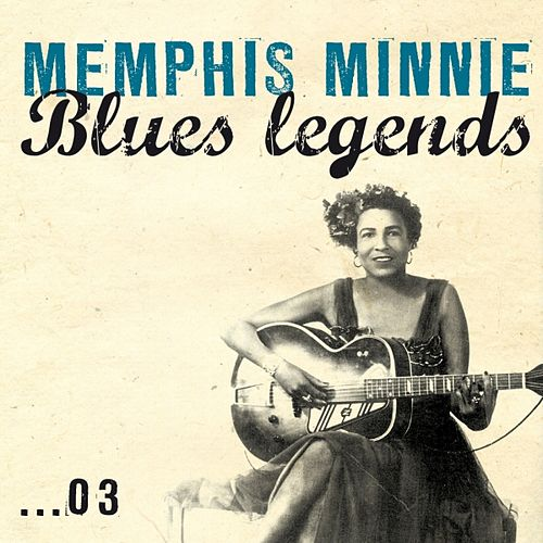 Blues Legends: Memphis Minnie, Vol. 3 by Memphis Minnie