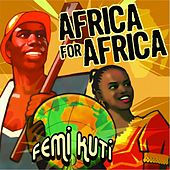 Play & Download Africa for Africa by Femi Kuti | Napster