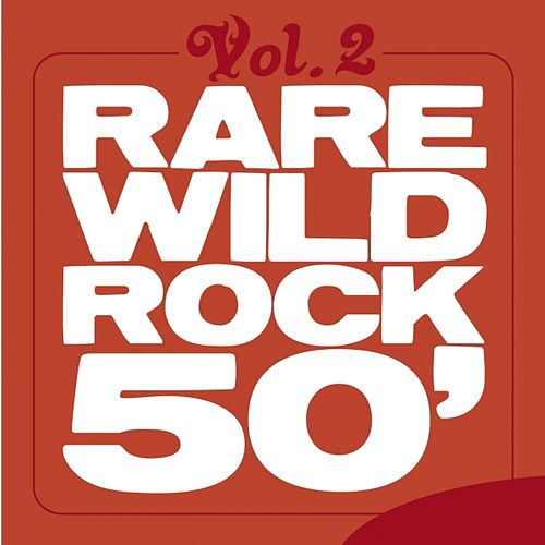 Play & Download Rare Wild Rock 50', Vol. 2 by Various Artists | Napster