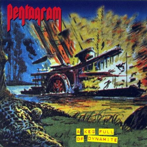 A Keg Full of Dynamite by Pentagram