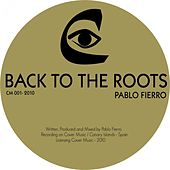 Play & Download Back to the Roots by Pablo Fierro | Napster