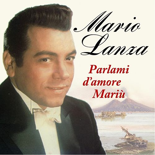 Play & Download Parlami d'amore Mariù by Mario Lanza | Napster