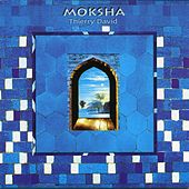 Play & Download Moksha by Thierry David | Napster