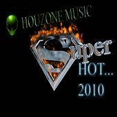 Super Hot 2010 by Various Artists