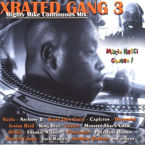 Play & Download Xrated gang 3 (mighty mike continuous mix) by Various Artists | Napster