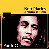 Play & Download Put It On (Bob Marley & Masters of Reggae) by Various Artists | Napster