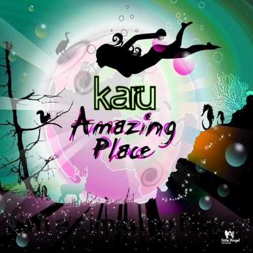Amazing Place by Ka Ru
