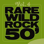 Play & Download Rare Wild Rock 50', Vol. 4 by Various Artists | Napster
