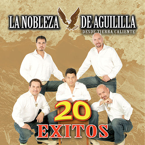Play & Download 20 Exitos by La Nobleza De Aguililla | Napster