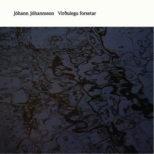 Play & Download Virthulegu Forsetar by Jóhann Jóhannsson | Napster