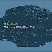 Play & Download Melody By Contrabass by Shinichikato | Napster