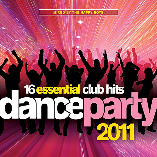 Play & Download Dance Party 2011 (Mixed by The Happy Boys) by Various Artists | Napster