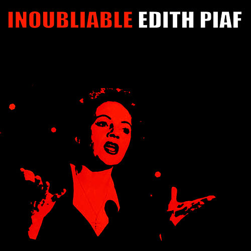 Play & Download Indoubliable Edith Piaf by Edith Piaf | Napster