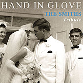 Play & Download Hand In Glove - The Smiths Tribute by Various Artists | Napster