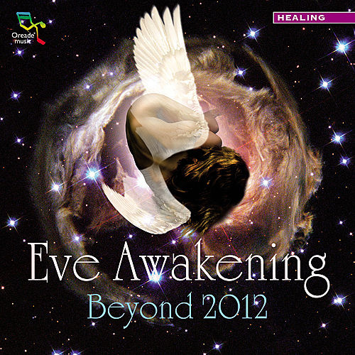 Play & Download Eve Awakening - Beyond 2012 by Various Artists | Napster