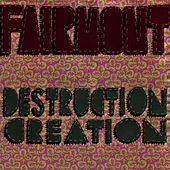 Play & Download Destruction Creation by Fairmont | Napster