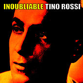 Play & Download Inoubliable Tino Rossi by Tino Rossi | Napster