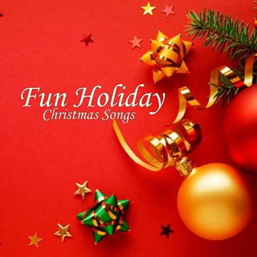 Fun Holiday Music - Christmas Songs by Christmas Songs Music