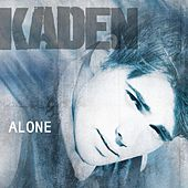 Alone - Single by Kaden