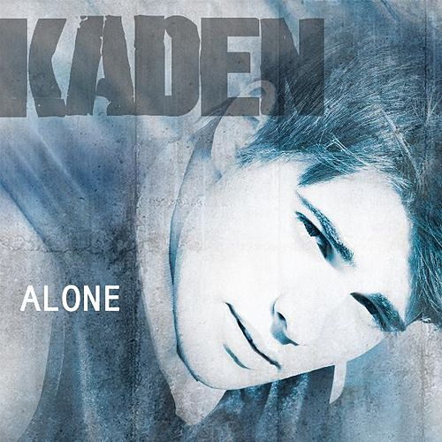 Play & Download Alone - Single by Kaden | Napster