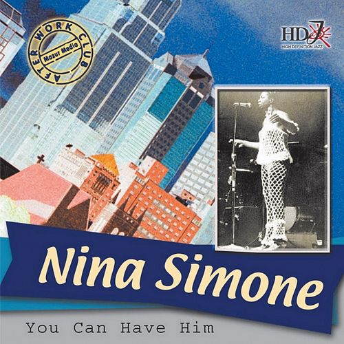 Play & Download You Can Have Him by Nina Simone | Napster