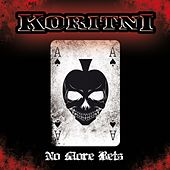No More Bets by Koritni