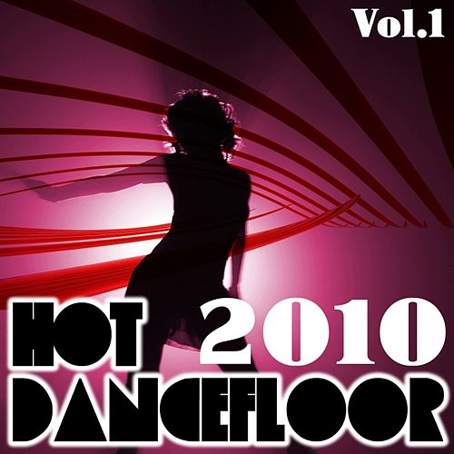 Play & Download Hot dancefloor 2010, vol. 1 by Various Artists | Napster
