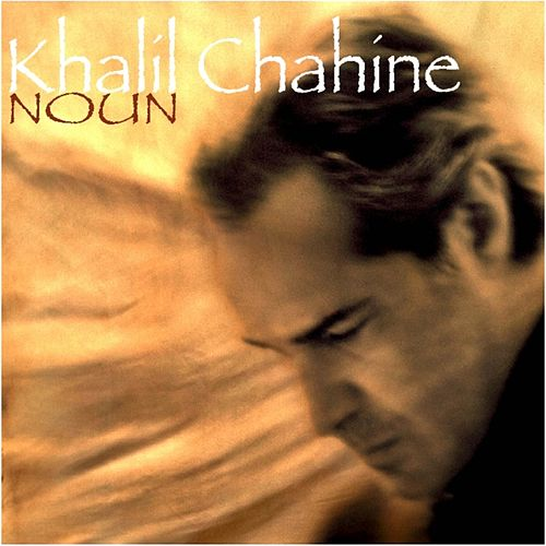 Play & Download Noun by Khalil Chahine | Napster