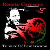 Tu vuò fà l'Americano by Renato Carosone