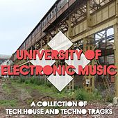 Play & Download University of Electronic Music (A Collection of Tech House and Techno Tracks) by Various Artists | Napster