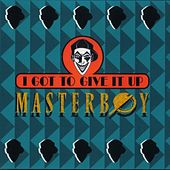 Play & Download I got to give it up by Masterboy | Napster