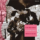 Cafe Relaxing : French Music de The Guitar Duo