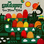 Play & Download Ina Mina Dika by Goldspot | Napster