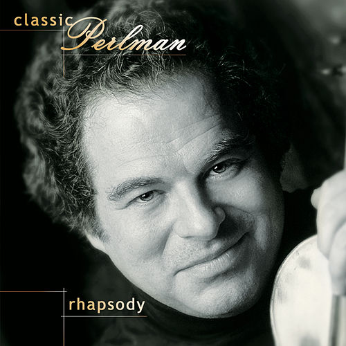 Play & Download Classic Perlman: Rhapsody by Various Artists | Napster