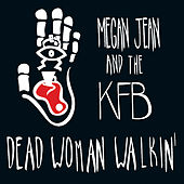 Play & Download Dead Woman Walkin' by Megan Jean and the KFB | Napster