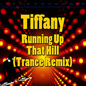 Play & Download Running Up That Hill (Trance Remix) by Tiffany | Napster
