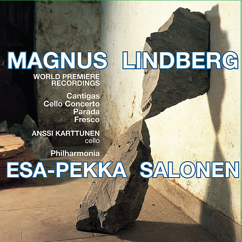 Play & Download The Music of Magnus Lindberg by Esa-Pekka Salonen | Napster